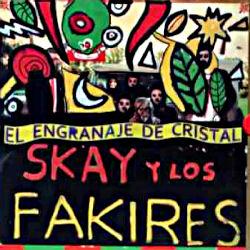 Skay y Los Fakires - El Engranaje de Cristal