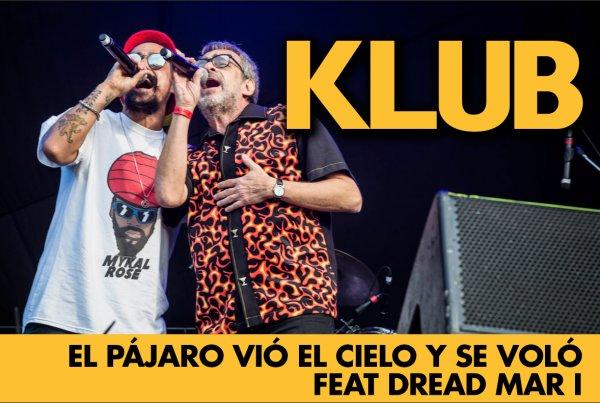 """Klub presenta el single y video """"El Pájaro Vio El Cielo y Se Voló"""", con la voz de Dread Mar-I"""