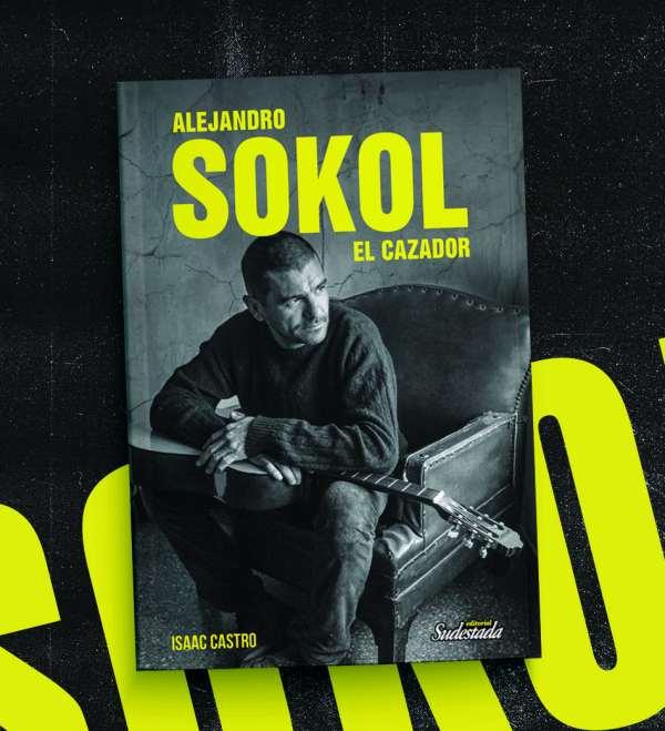 «Alejandro Sokol. El Cazador»: la biografía del indómito músico que pone el foco en su arte