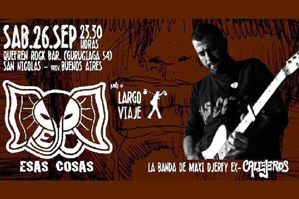 Esas Cosas, la banda del ex Callejeros Maxi Djerfy, llega a San Nicolás